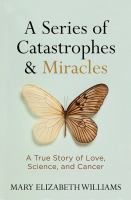 A Series of Catastrophes & Miracles