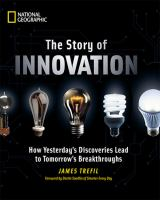 The Story of Innovation : How Yesterday's Discoveries Lead to Tomorrow's Breakthroughs