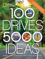 100 Drives, 5,000 Ideas: Where to Go, When to Go, What to See, What to Do