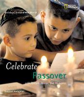 Celebrate Passover With Matzah, Maror, and Memories