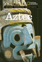 National Geographic Investigates Ancient Aztec