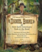 The Trailblazing Life of Daniel Boone and How Early Americans Took to the Road
