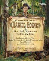 The Trailblazing Life of Daniel Boone