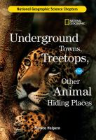 Underground Towns, Treetops, and Other Animal Hiding Places