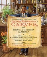 The Groundbreaking, Chance-taking Life of George Washington Carver and Science & Invention in America