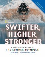 Swifter, higher, stronger : a photographic history of the Summer Olympics