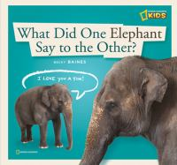What Did One Elephant Say to the Other?
