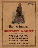 Harriet Tubman, Secret Agent