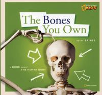 The Bones You Own