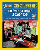 Crime Scene Science : 20 Projects And Experiments About Clues, Crimes, Criminals, And Other Mysterious Things