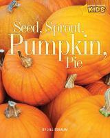 Seed, Sprout, Pumpkin, Pie