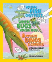 When Fish Got Feet, When Bugs Were Big, & When Dinos Dawned