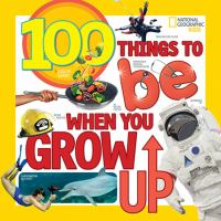 100 Things to Be When You Grow up