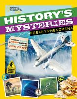 History's mysteries. Freaky phenomena : curious clues, cold cases, and puzzles from the past
