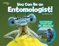 You Can Be An Entomologist!