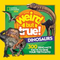 Dinosaurs : 300 dino-mite facts to sink your teeth into.