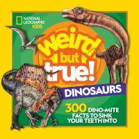 Weird but True! Dinosaurs