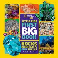 Little kids first big book : rocks, minerals and shells