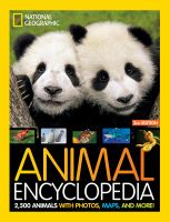 National Geographic Kids Animal Encyclopedia 2nd edition 2,500 Animals with Photos, Maps, and More!
