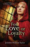 For Love or Loyalty