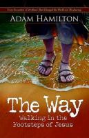 The way : walking in the footsteps of Jesus