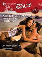 Who Needs Mistletoe?