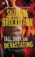 Tall, Dark and Devastating