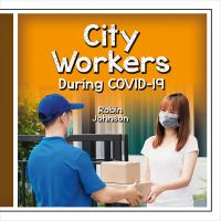 City Workers During COVID-19