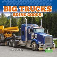 Big Trucks Bring Goods!
