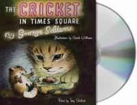 The cricket in Times Square [sound recording]