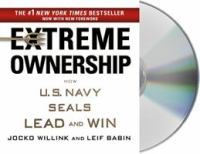 Extreme ownership [sound recording] : how the U.S. Navy SEALs lead and win