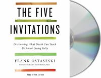 Media Cover for Five Invitations : Discovering What Death Can Teach Us about Life [sound recording (CD)].