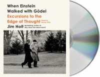 When Einstein Walked With Godel: Excursions To The Edge Of Thought