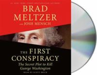 The first conspiracy [sound recording] : the secret plot to kill George Washington