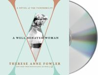 A well-behaved woman [compact audio disc (unabridged)] : a novel of the Vanderbilts