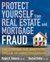 Protect Yourself From Real Estate and Mortgage Fraud