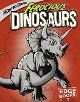 How to Draw Ferocious Dinosaurs