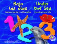 Under the Sea 1, 2, 3 : Counting Ocean Life / by Barbara Knox ; Translation, Martín Luis Guzmán Ferrer = Bajo Las Olas 1, 2, 3