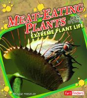 Meat-eating Plants and Other Extreme Plant Life