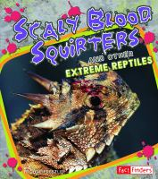 Scaly Blood Squirters and Other Extreme Reptiles