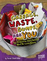 Garbage, Waste, Dumps, and You