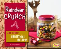 Reindeer Crunch and Other Christmas Recipes