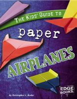 The Kids' Guide to Paper Airplanes