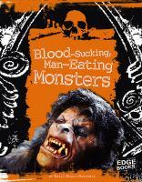 Blood-sucking, Man-eating Monsters