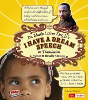 Dr. Martin Luther King Jr.'s I have a dream speech in translation : what it really means