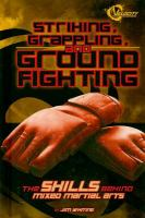 Striking, Grappling, and Ground Fighting