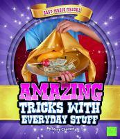 Amazing Tricks With Everyday Stuff