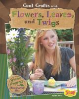 Cool Crafts With Flowers, Leaves, and Twigs