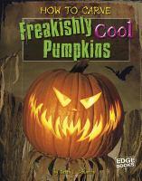 How to Carve Freakishly Cool Pumpkins