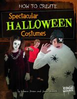 How to Create Spectacular Halloween Costumes